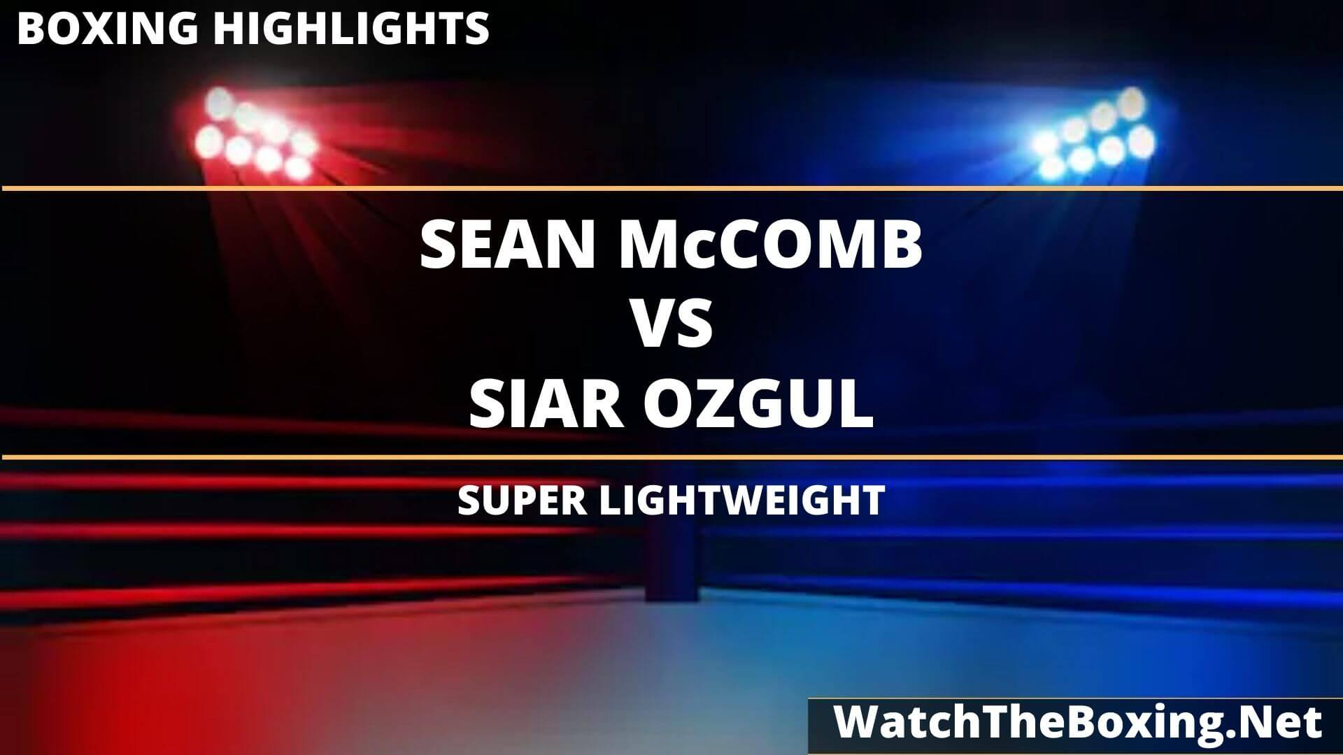 Sean McComb Vs Siar Ozgul Highlights 2020 Super Lightweight