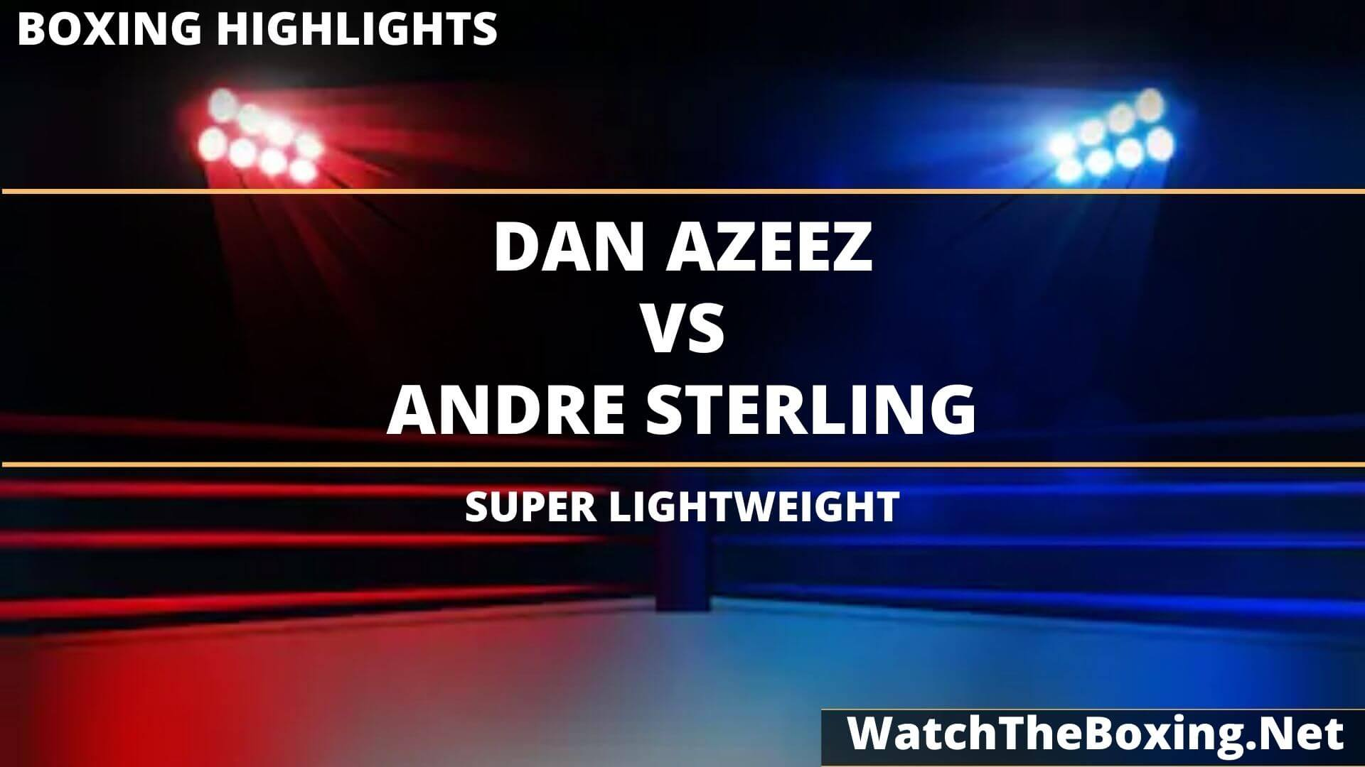 Dan Azeez Vs Andre Sterling Highlights 2020 Light Heavyweight