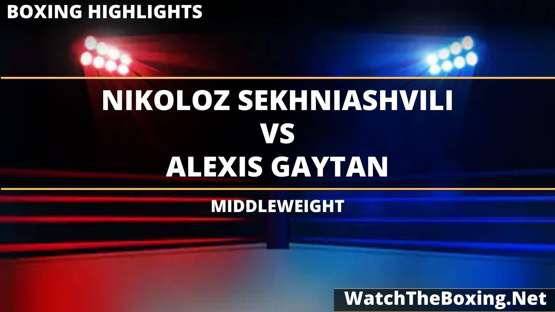 Nikoloz Sekhniashvili Vs Alexis Gaytan Highlights 2020 Middleweight