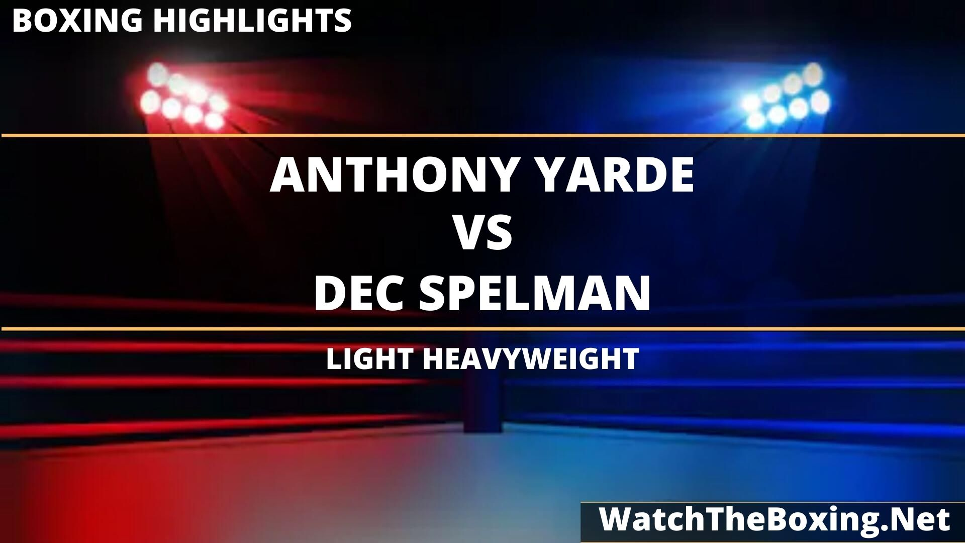 Anthony Yarde Vs Dec Spelman Highlights 2020 Light Heavyweight