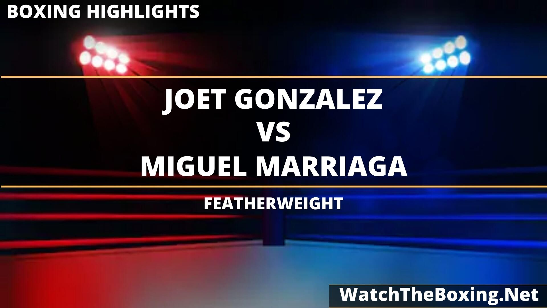 Joet Gonzalez Vs Miguel Marriaga Highlights 2020 Featherweight