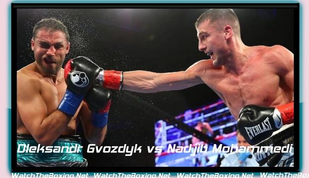 Watch Boxing Live Oleksandr Gvozdyk vs Nadjib Mohammedi