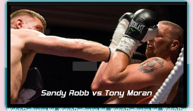 Live Boxing 2016 Sandy Robb vs Tony Moran