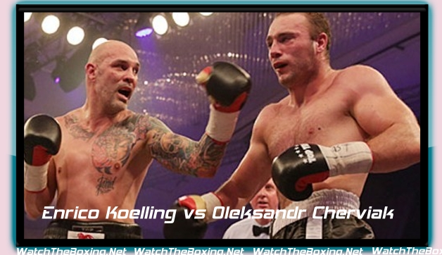 Watch Enrico Koelling vs Oleksandr Cherviak Rnd 12 Fight