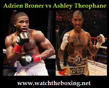 Live Adrien Broner vs Ashley Theophane Online