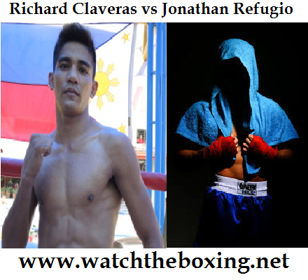 Watch Richard Claveras vs Jonathan Refugio Boxing Streaming