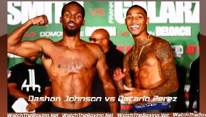 Watch Dashon Johnson vs Decarlo Perez Online Streaming