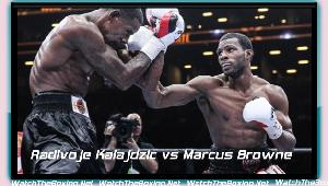 Watch Radivoje Kalajdzic vs Marcus Browne Rd 10 Boxing